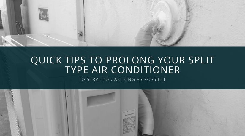 quick-tips-to-prolong-your-split-type-air-conditioner-to-serve-you-as-long-as-possible